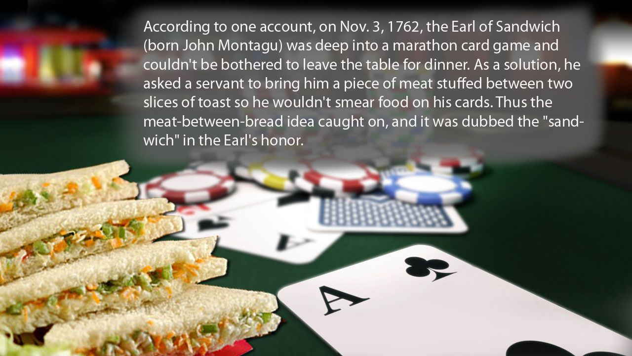 According To One Account On Nov 3 1762 The Earl Of Sandwich Born John Montagu Was Deep Into A Marathon Card Game An The Earl Of Sandwich Rummy Card Games