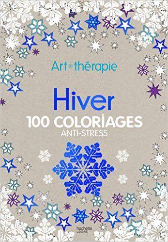 amazonfr hiver 100 coloriages anti stress art thrapie julie - Livre De Coloriage Anti Stress