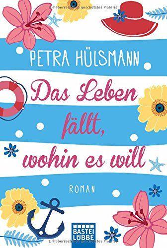 Das Leben fällt, wohin es will: Roman von Petra Hülsmann https://www.amazon.de/dp/3404175220/ref=cm_sw_r_pi_dp_x_l39lzbCY85G6G