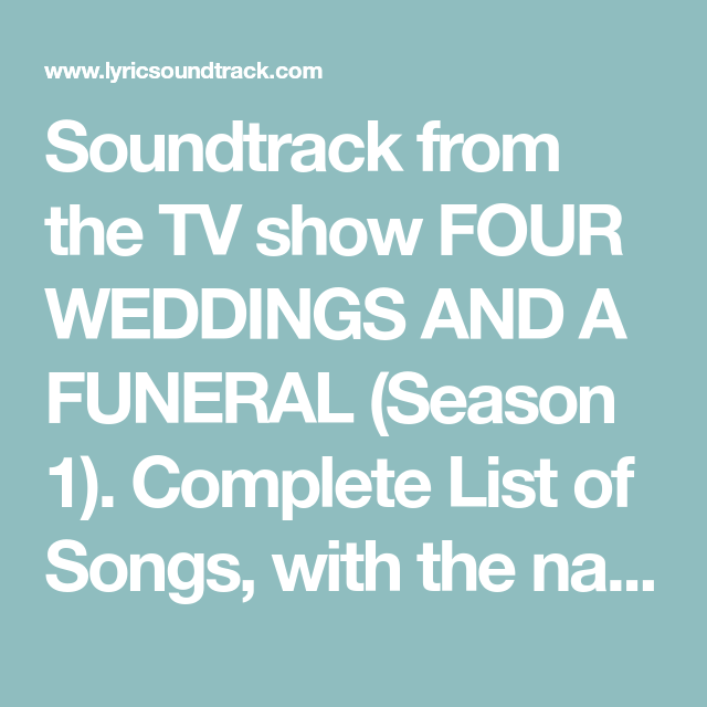 Four Weddings And A Funeral Soundtrack Season 1 Songs Music List Funeral Songs