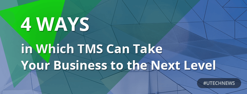 4 Ways in Which TMS Can Take Your Business to the Next Level