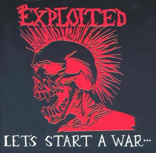Let S Start A War Said Maggie One Day The Exploited Songs Reviews Credits Allmusic Punk Bands Posters Let It Be Exploitation