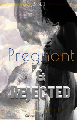Pregnant and Rejected (#1) - Chapter 10 in 2019 | book