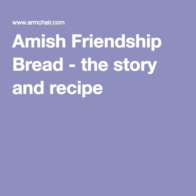 Amish Friendship Bread - the story and recipe