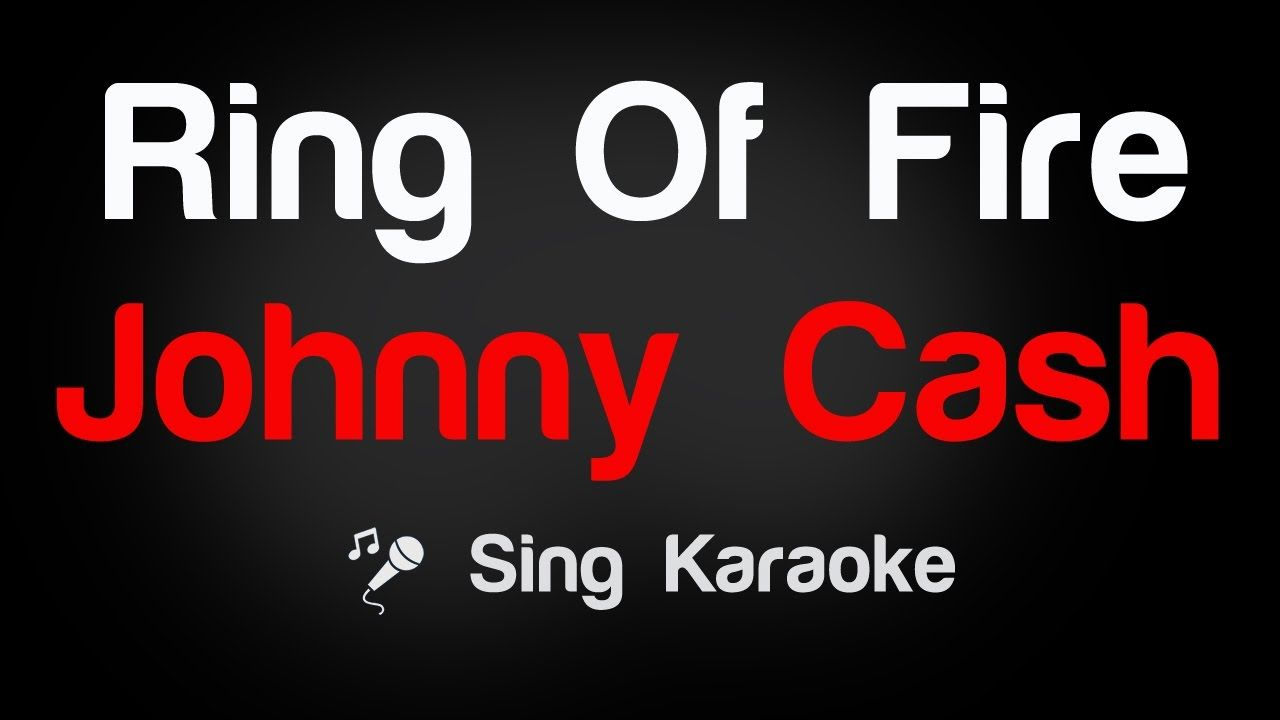 Johnny Cash Ring Of Fire Karaoke Lyrics Karaoke Lyrics
