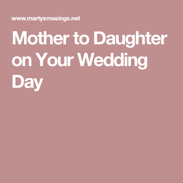 Letter From a Mother to Daughter on Her Wedding Day | Perfect ...