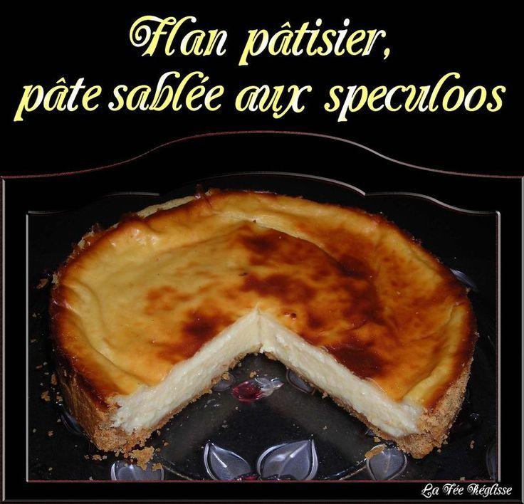 Flan pâtissier, pâte sablée aux Speculoos - La Fée Réglisse aux fourneaux #flanpatissier