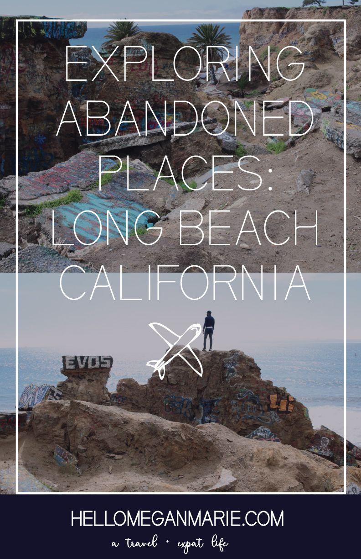 Exploring Abandoned Places Long Beach California Long Beach