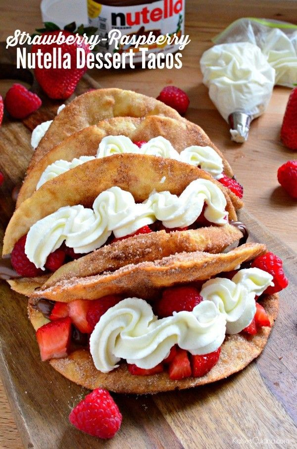 Strawberry Raspberry Nutella Dessert Tacos Recipe Nutella
