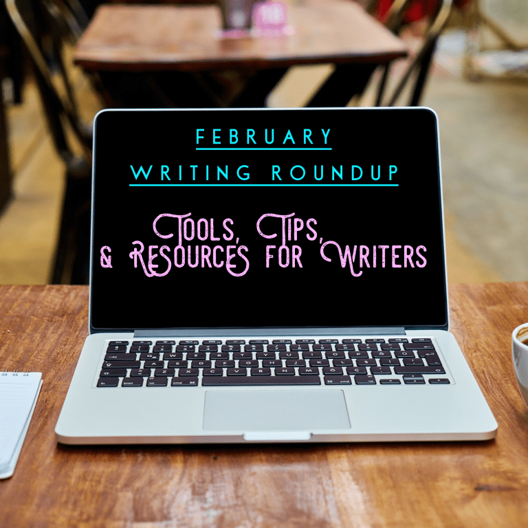 Tools, Tips, and Resources for Writers February writing