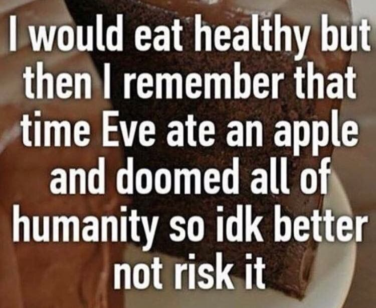 Healthy Eating Funny Relatable Memes Funny Memes Stupid Funny