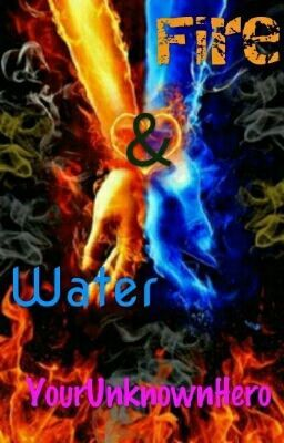 Fire and Water (Natsu x Reader) | fanfictions, imagines, and