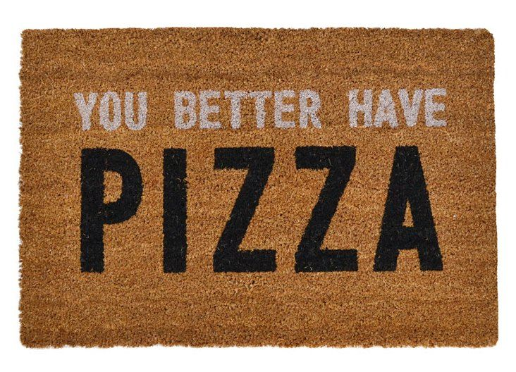 You Better Have Pizza Doormat
