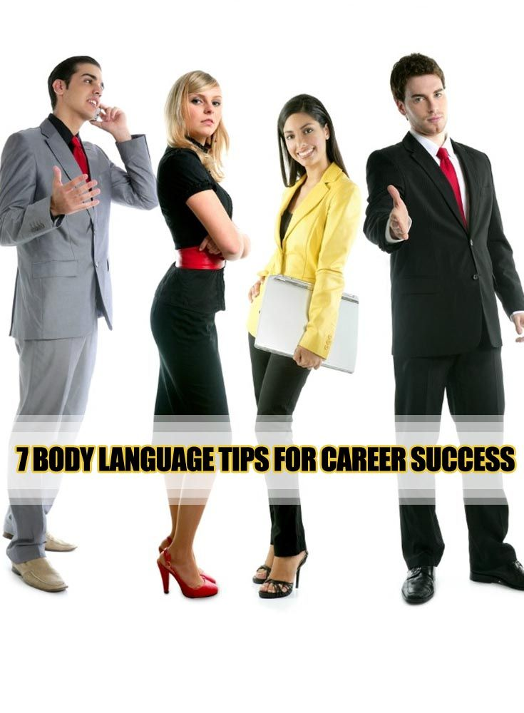 Body Language At Workplace Implies Great Significance And Influence Your Work Style Here Are 7 Body Language Tricks Tha Career Success Body Language Job Seeker