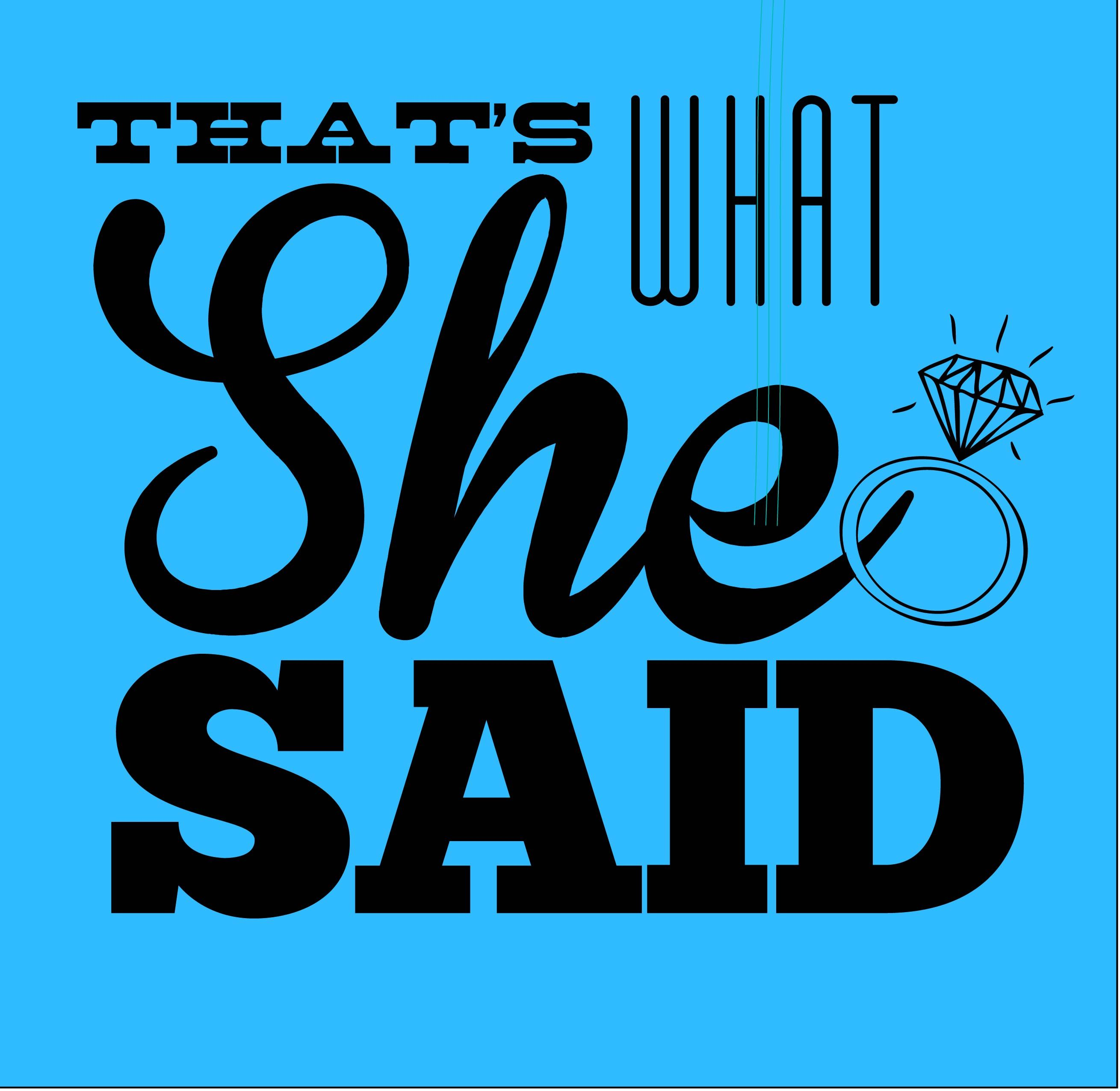 Funny Bachelorette Party T Shirt That S What She Said Free Customization At Tiny