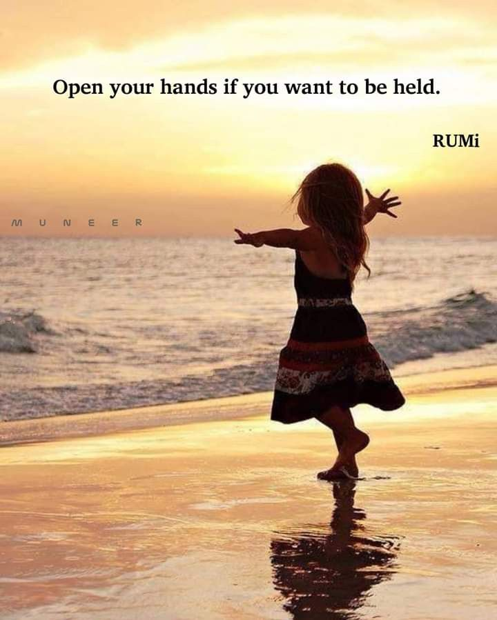 Open Your Hands If You Want To Be Held Rumi In 2020 Rumi Quotes Soul Rumi Quotes Tagalog Love Quotes