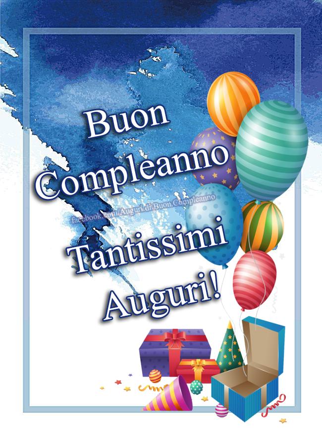 Auguri Di Buon Compleano Buon Compleanno Tantissimi Auguri Buon Compleanno Immagini Di Buon Compleanno Compleanno