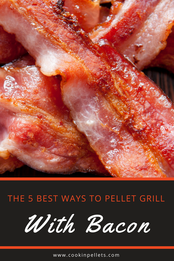 Bacon That S A Subject That Ll Put A Smile On Your Face Right Check Out Our 5 Favorite Ways To Incorporate Bacon In Pellet Grill Recipes Cooking Bacon Bacon