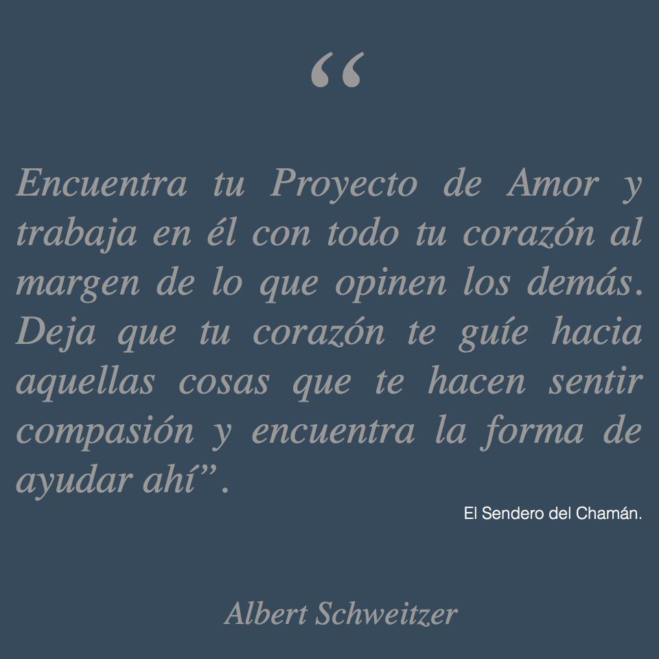 Proyecto De Amor El Sendero Del Chaman Frases De