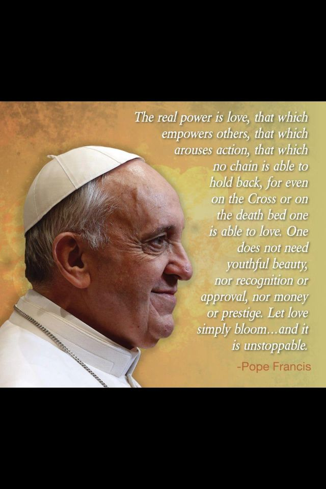 Papa Francesco All You Need Is Love Catholic Faith And Gorgeous Pope Francis Quotes On Love