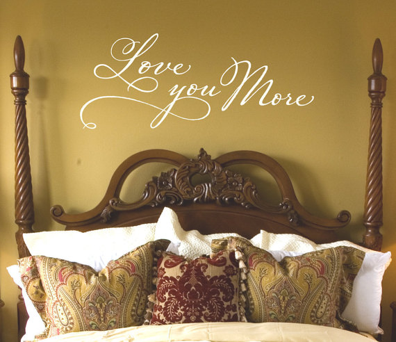 Master Bedroom Wall Decor - Love you more Wall Decal - Romantic ...
