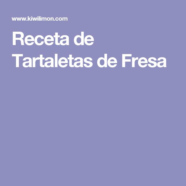 Receta de Tartaletas de Fresa