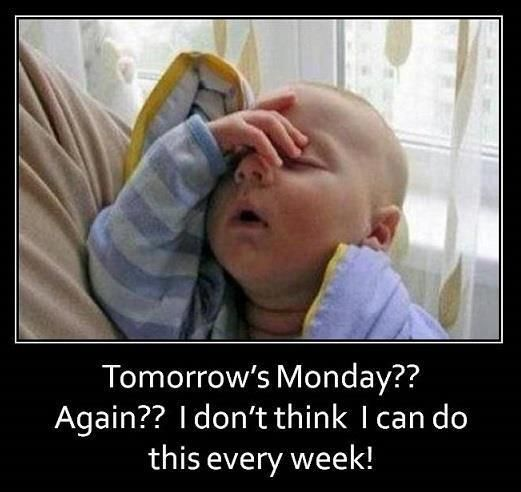 Tomorrowu0027s Monday Again