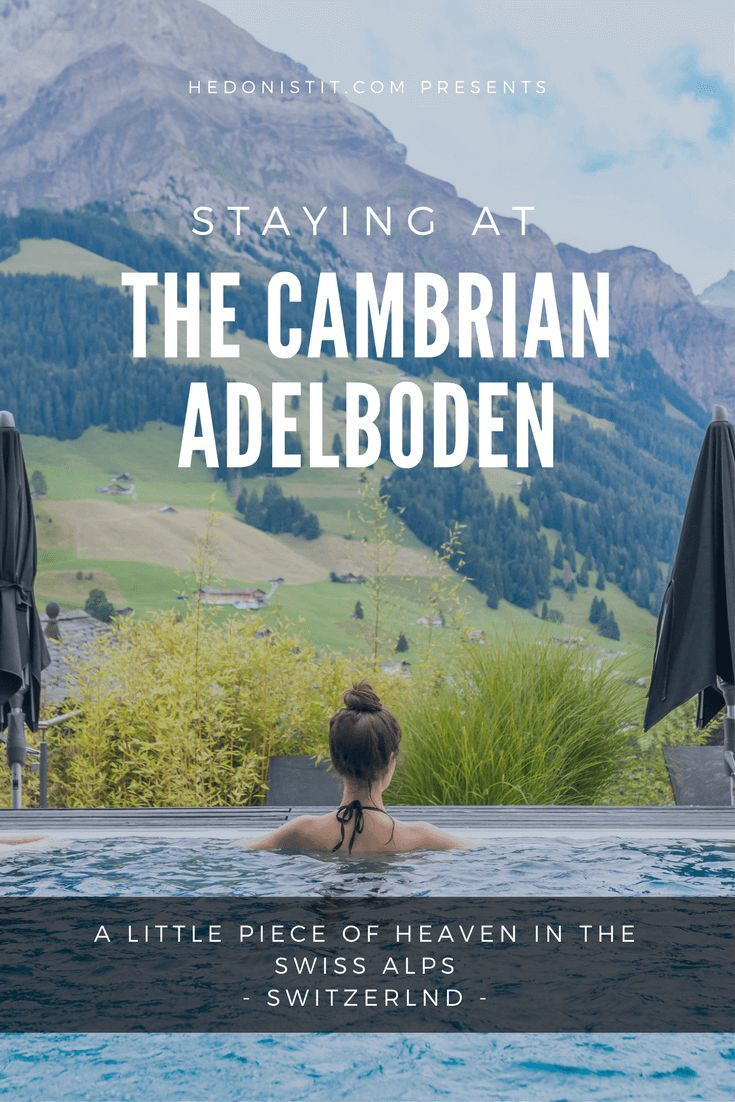 Switzerland The Cambrian Adelboden A Vacation Inside A Postcard Hedonisitit Adelboden Travel Destinations Unique Switzerland Hotels