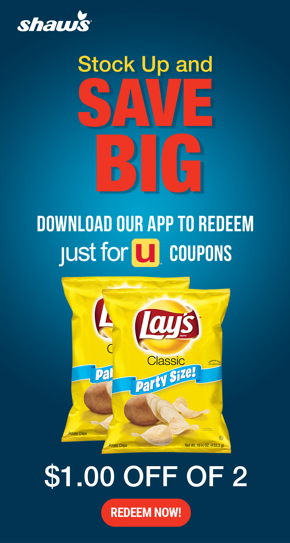 Stock Up and Save Big when you use your just for U® app to