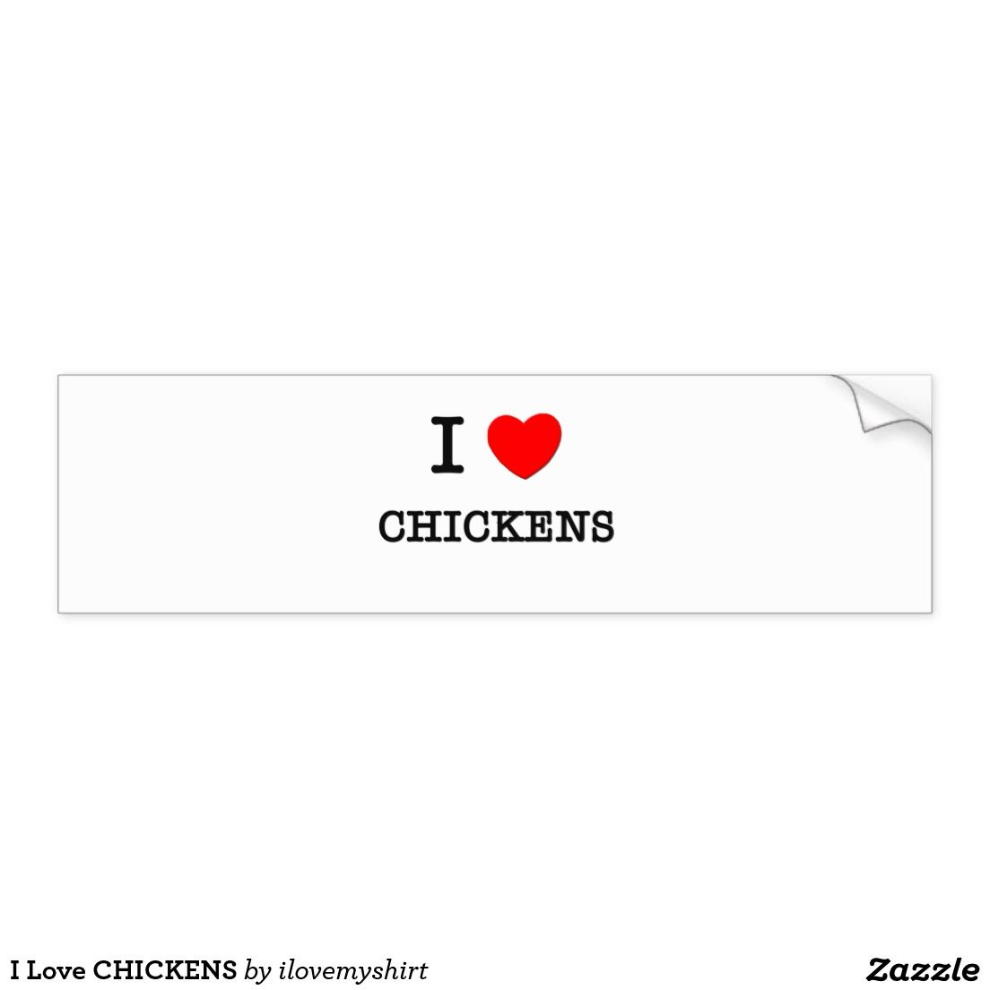I Love Chickens Bumper Sticker Zazzle Com Car Bumper Stickers Bumper Stickers Strong Adhesive [ 1104 x 1104 Pixel ]