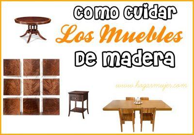 Mantenimiento y cuidado de los muebles de madera tips limpieza hogar cleaning limpieza - Limpieza de muebles de madera ...
