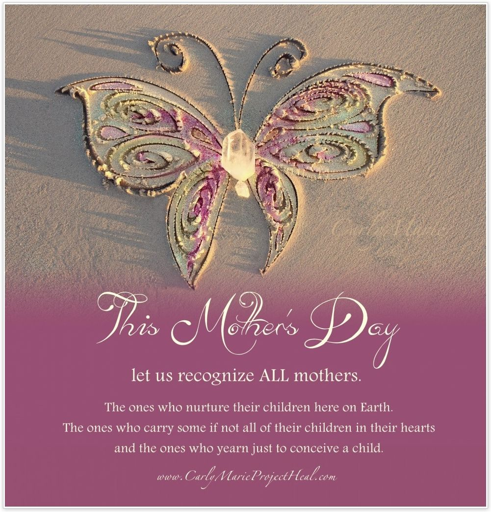 Honor ALL mothers…those with children on this earth and those with children in heaven.