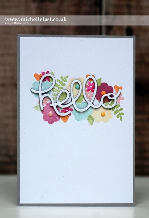 Endless Thanks from Stampin' Up! - with Michelle Last. The hello sentiment is cut from Hello You Thinlit dies.  I cut three lots of smoky slate 'hello' words and one in white and glued them together to create height and dimension.