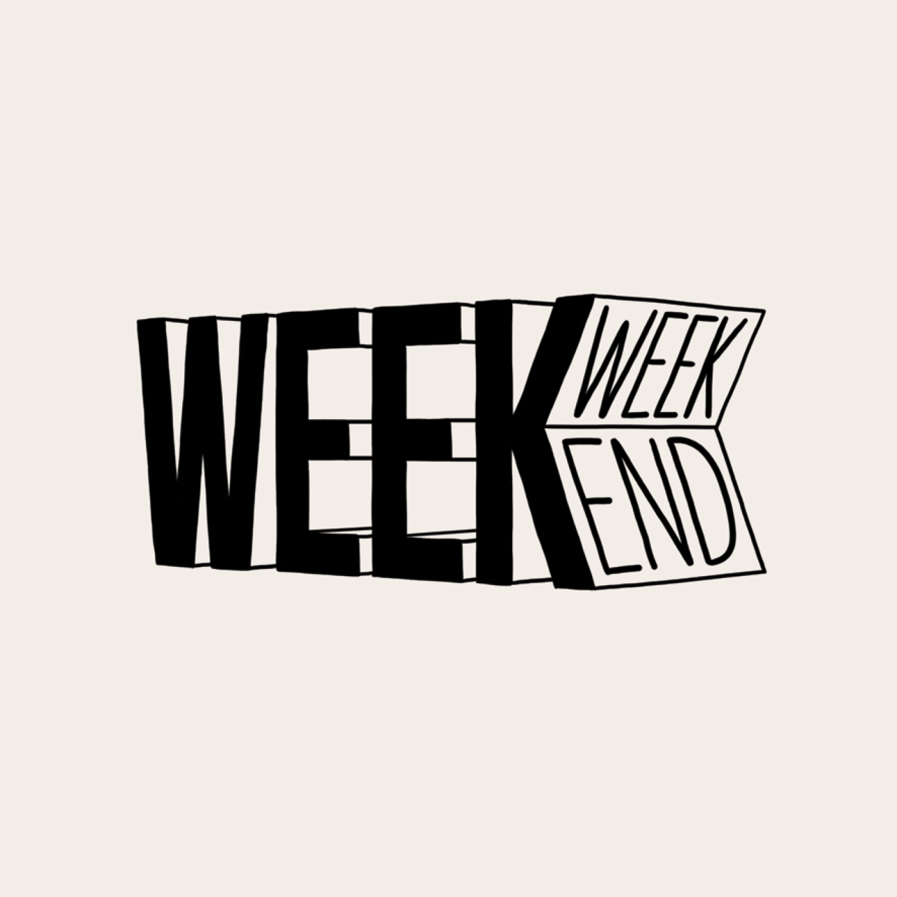 At The End Of The Week There S Always The Weekend Typography Design Typography Inspiration Typography Logo