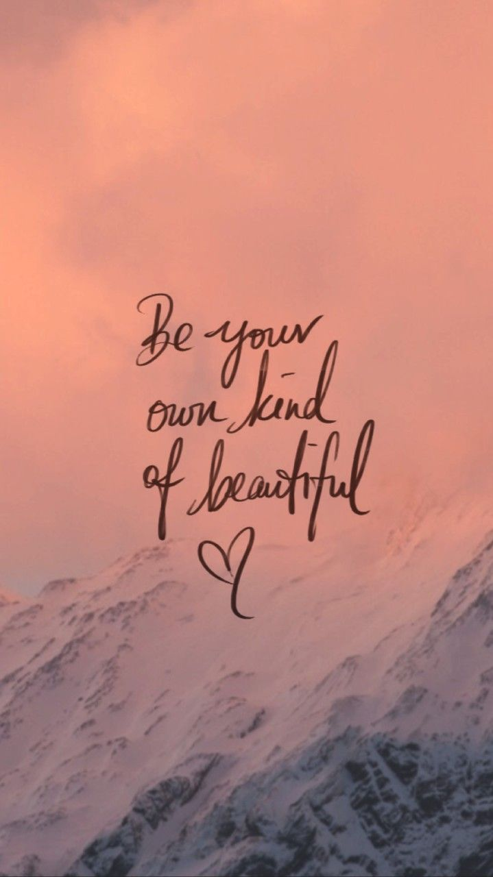 Be Your Own Kind of Beautiful Wallpaper quotes, Life
