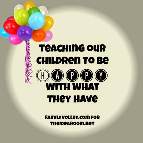 Teaching Our Children to Be Happy With What They Have - The Idea Room