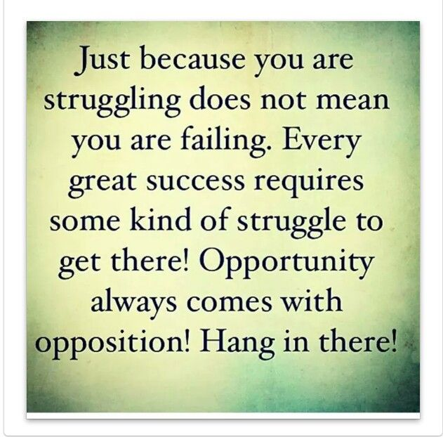 Hang in there. ..