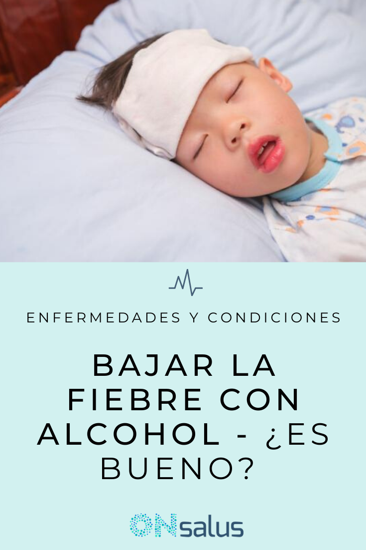 Es Bueno Bajar La Fiebre Con Alcohol Respuesta Médica Fiebre En Niños Fiebre Tips Para Embarazadas