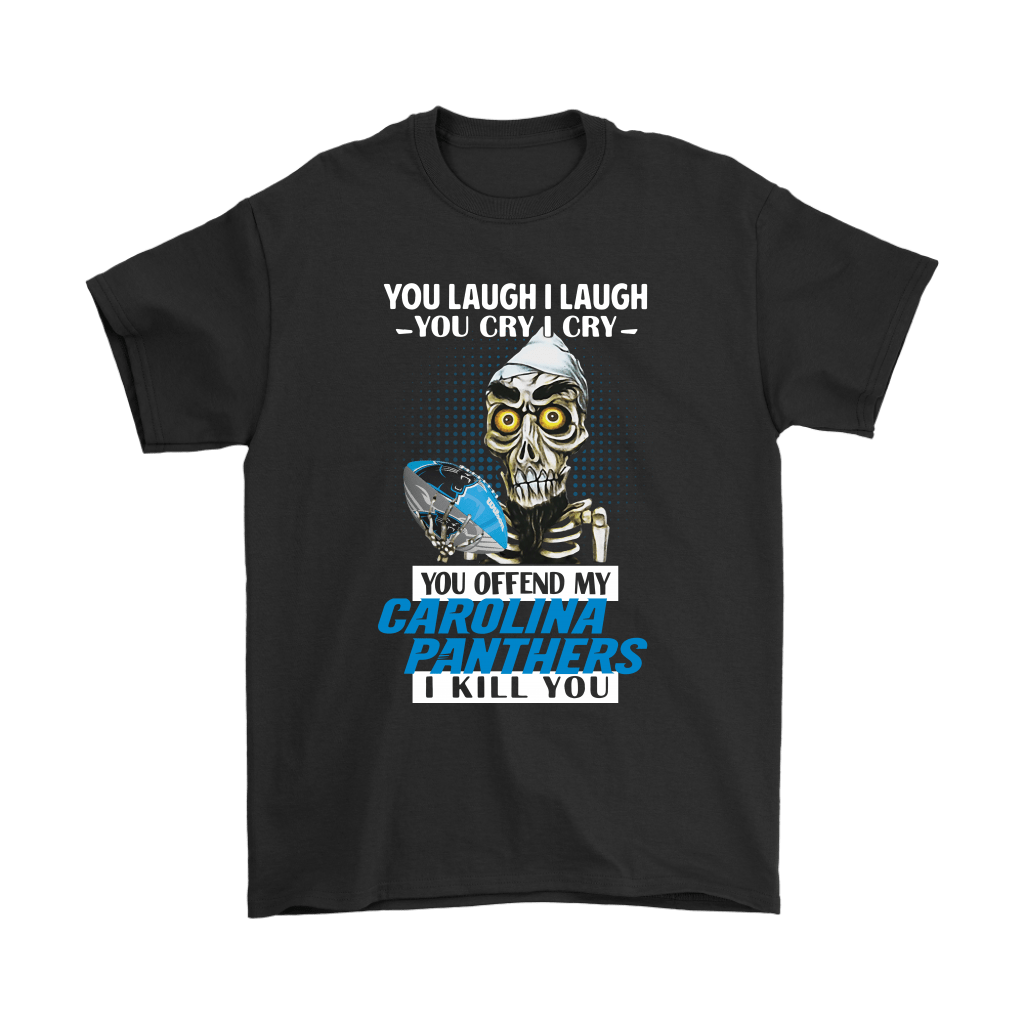 You Offend My Carolina Panthers I Kill You Achmed Shirts