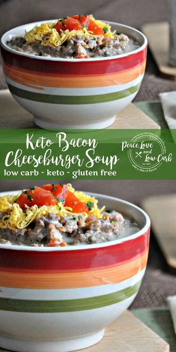 Keto Bacon Cheeseburger Soup | Peace Love and Low Carb