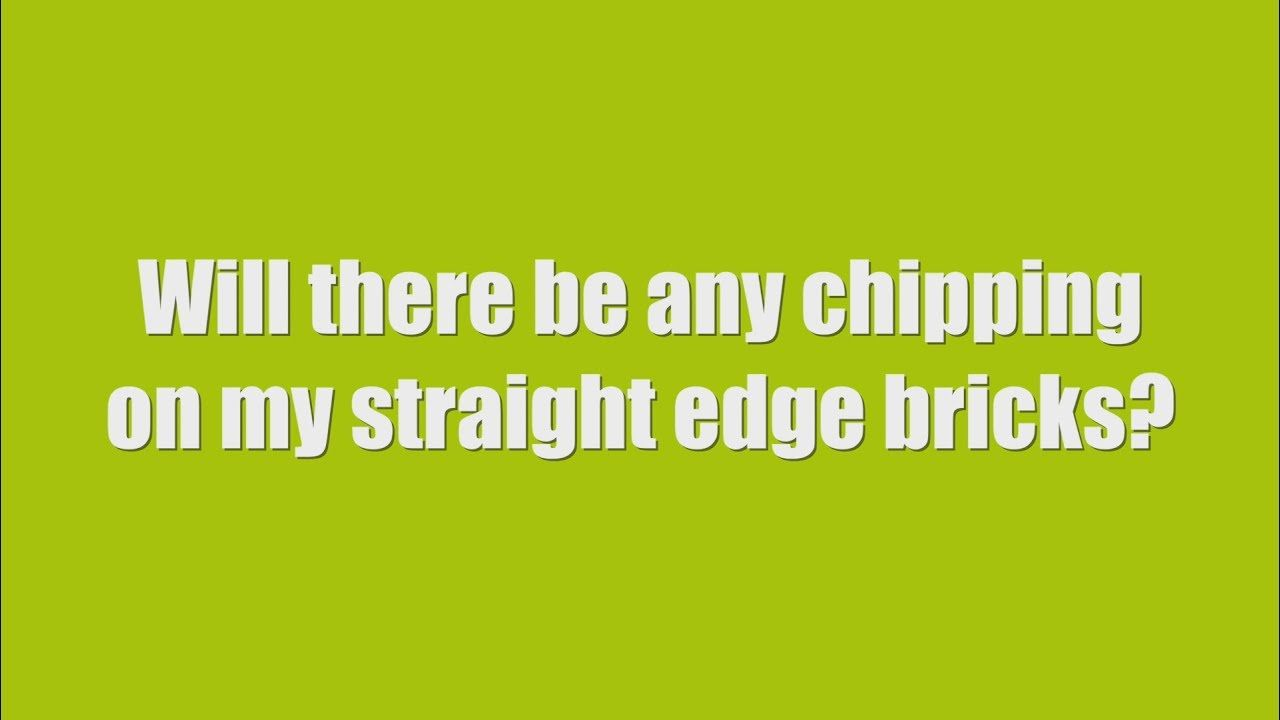 Premier FAQ 4. Will there be any chipping on my straight edge Premier br...
