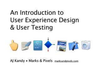an-introduction-to-ux-design-testing by A.J. Kandy via Slideshare