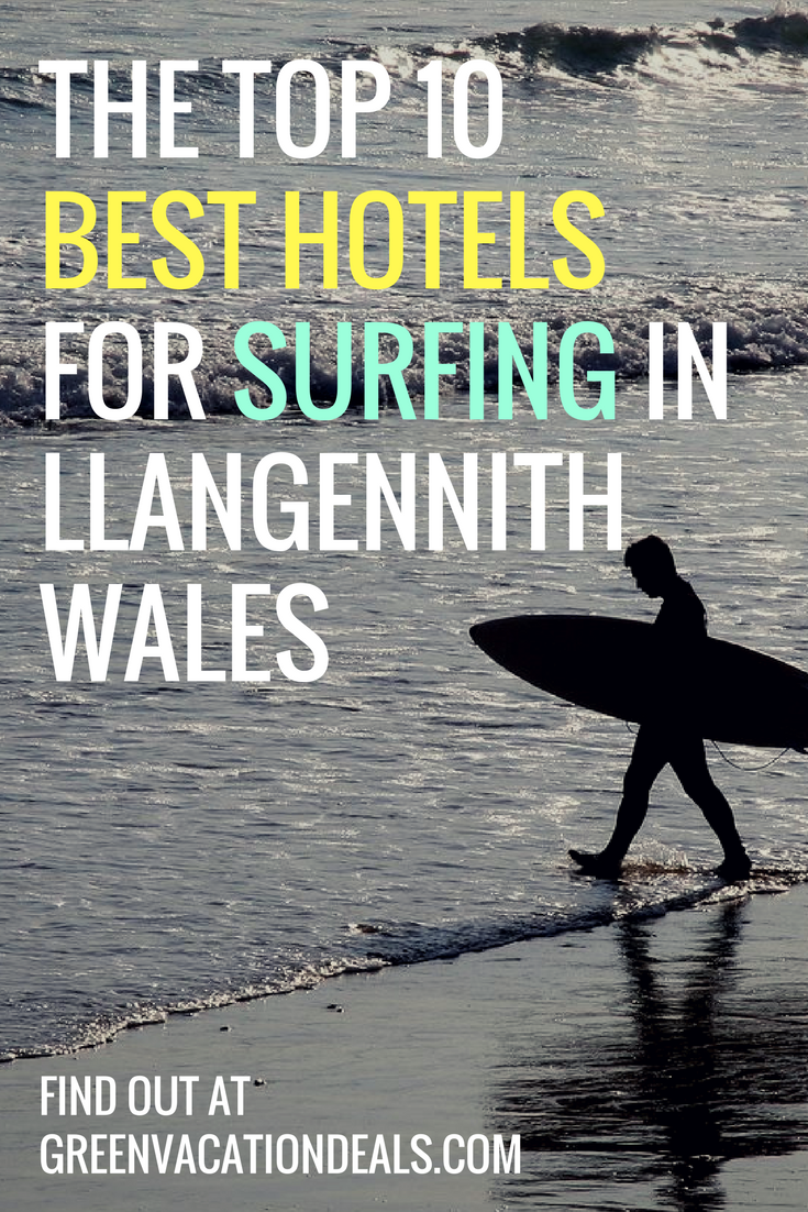 Top 10 Best Hotels For Surfing In Llangennith Wales Green Vacation Deals