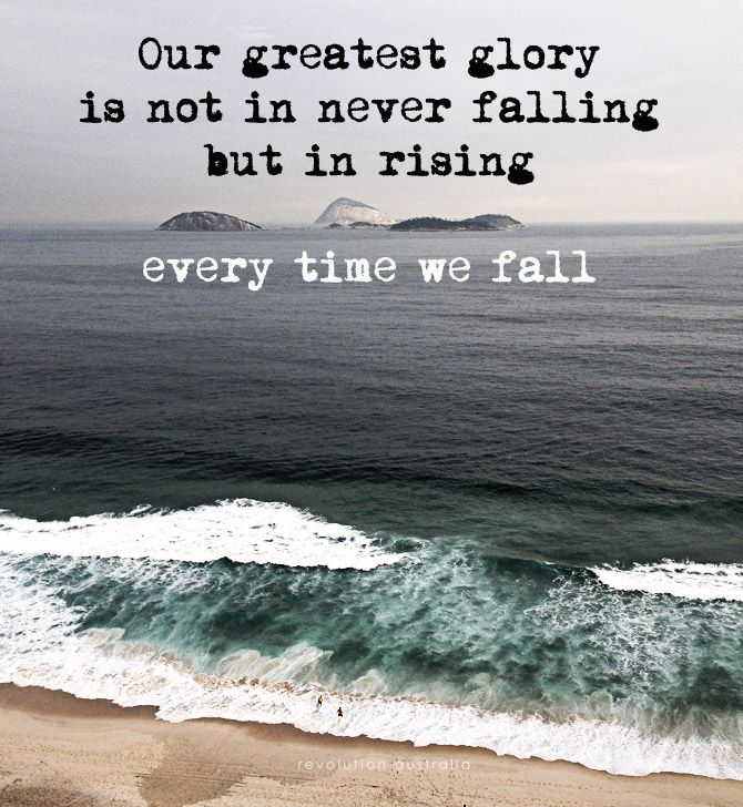 We Have To Learn To Rise Each Time We Do We Will Be Stronger Best Inspirational Quotes Inspirational Quotes Glory