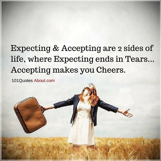 EXPECTATIONS QUOTES EXPECTING AND ACCEPTING ARE 2 SIDES OF