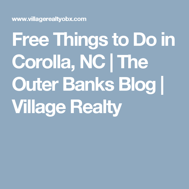 Free Things To Do In Corolla Nc The Outer Banks Blog Village