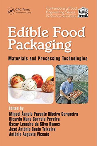 edible food packaging materials and processing technologies contemporary food engineering by miquel angelo parente ribeiro cerqueira
