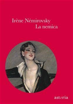 La #nemica ebook irene nemirovsky  ad Euro 6.99 in #Astoria #Media ebook letterature