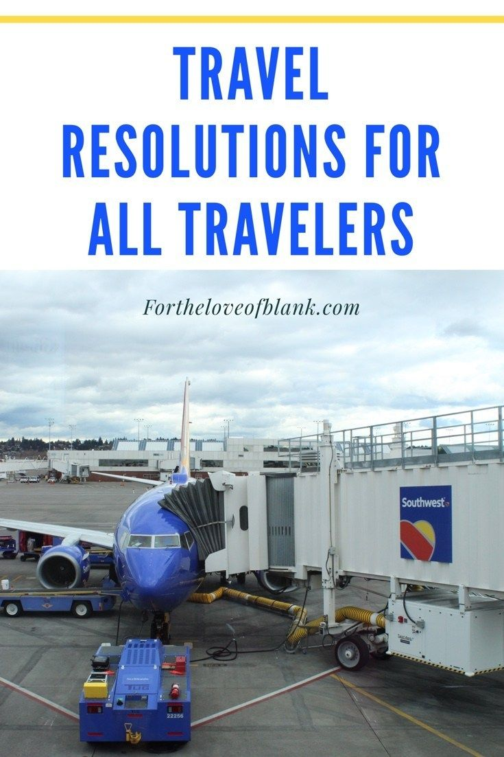 Travel Resolutions for All Travelers For the Love of
