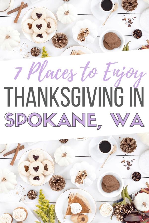 7 Placed To Celebrate Thanksgiving In Spokane Wa Spokane Spokane Restaurants Moving To Washington State